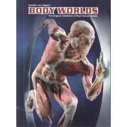 Body Worlds The Original Exhibition of Real Human Bodies - Catalog