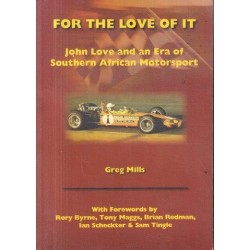 For the Love of It: John Love and an Era of Southern African Motorsport