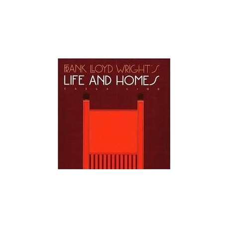 Frank Lloyd Wright Life and Home