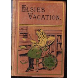Elsie's Vacation and After Events (The Elsie Series)