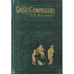 The Great Composers Or Stories Of The Lives Of Eminent Musicians