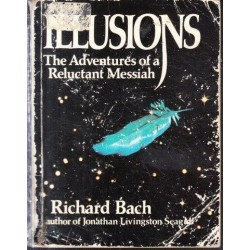 Illusions. The Adventures of a Reluctant Messiah