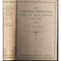 Die Nederduitse Gereformeerde Kerk in Suid Afrika 1652-1873