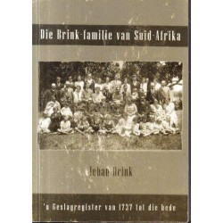Die Brink Familie van Suid-Afrika:  'n Geslagsregister van 1737 tot die hede