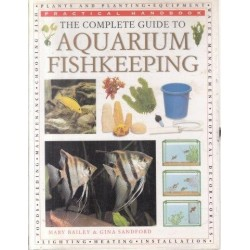 The Complete Guide To Aquarium Fish Keeping (Practical Handbook)