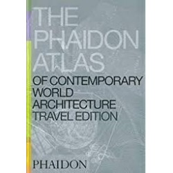 The Phaidon Atlas Of Contemporary World Architecture: Travel Edition