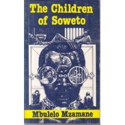 The Children of Soweto: A Trilogy (Staffrider series)