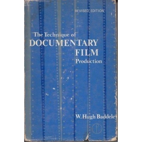 The Technique of Documentary Film Production - W.H .Baddeley