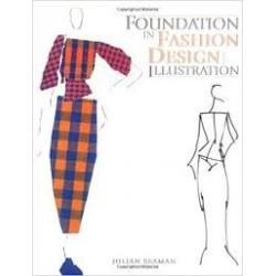 Foundation In Fashion Design And Illustration