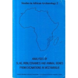 Analyses of Slag, Iron, Ceramics, and Animal Bones from Excavations in Mozambique