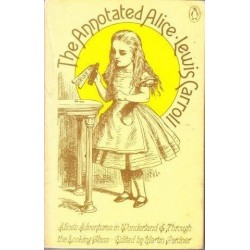 The Annotated Alice - Alice's Adventures in Wonderland and Through the Looking Glass