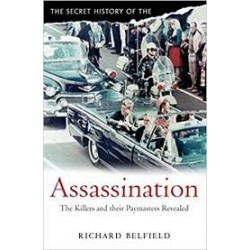 The Secret History Of Assassination: The Killers And Their Paymasters Revealed