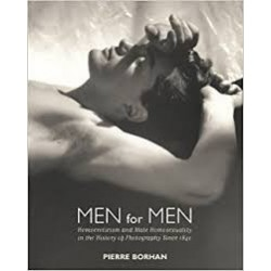 Men For Men: Homoeroticism And Male Homosexuality In The History Of Photography, 1840-2006