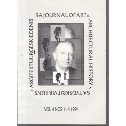 South African Journal of Art & Architectural History Vol. 4 Nos 1-4 Feb 1994 (English/Afrikaans)