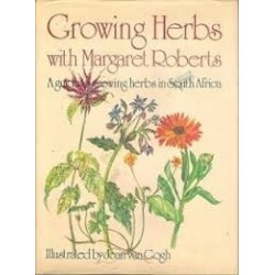 Growing Herbs with Margaret Roberts: A Guide to Growing Herbs in South Africa
