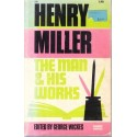 Henry Miller: The Man & His Works