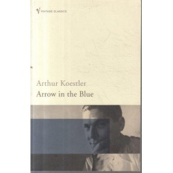 Arrow in the Blue: An Autobiography 1905-1931
