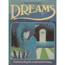 How to read your DREAMS. Understanding the secret world of sleep