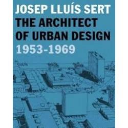 The Architect of Urban Design 1953-1969