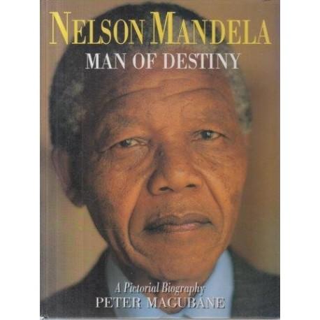 Nelson Mandela: Man of Destiny