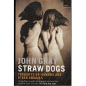 Straw Dogs Thoughts on Humans and Other Animals