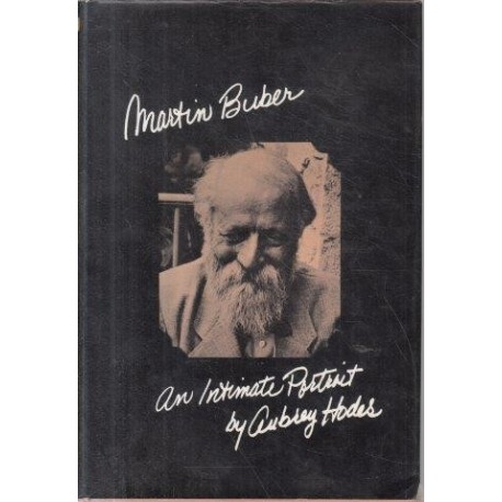 Martin Buber: An Intimate Portrait