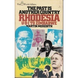 The Past is Another Country: Rhodesia 1890-1979
