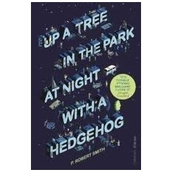 Up a Tree in the Park At Night With a Hedgehog