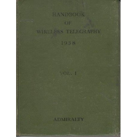 Admiralty Handbook of Wireless Telegraphy (2 vols)