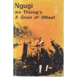 A Grain Of Wheat (African Writers Series)