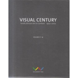 Visual Century: South African Art in Context 1907-2007