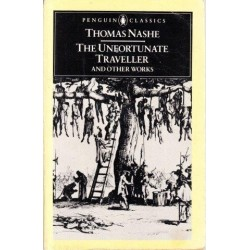 The Unfortunate Traveller & Other Works