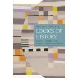 Logics of History: Social Theory and Social Transformation