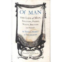 Of Man: The Life of Man, Solitary, Poore, Nasty, Brutish, and Short  (Penguin Great Ideas)