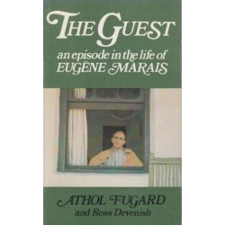 The Guest. An Episode in the Life of Eugene Marais