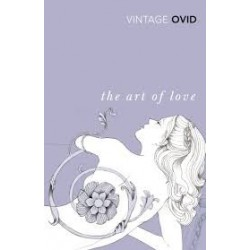 Ovid. The Techniques of Love/Remedies for Love