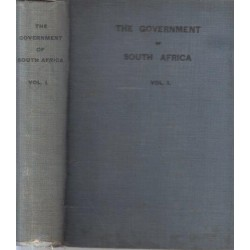 The Government of South Africa in 2 Vols.