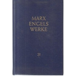 Marx Engels Werke Band 23: Das Kapital Erster Band