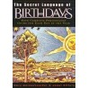 The Secret Language Of Birthdays: Personology Profiles For Each Day Of The Year