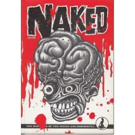 Naked The Magazine of The Weird and Wonderful (Issue 4)