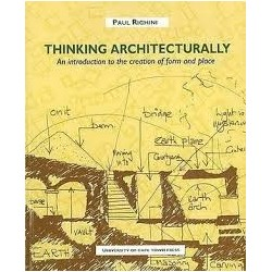 Thinking Architecturally - An Introduction to the Creation of Form and Place