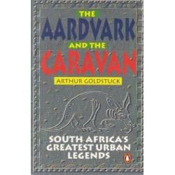 The Aardvark and the Caravan: South Africa's Greatest Urban Legends