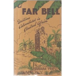 Far Bell - Wartime Adventures in Central Africa