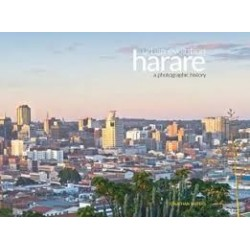 Harare - Urban Evolution: A Photographic History