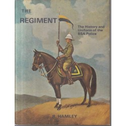 The Regiment: The History and the Uniforms of the BSA Police