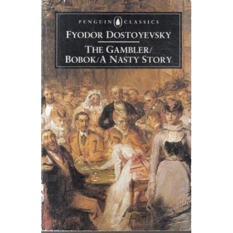 The Gambler/Bobok/A Nasty Story