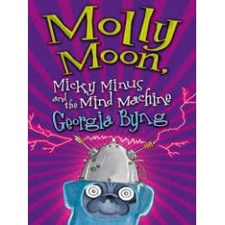 Molly Moon: Micky Minus and the Mind Machine