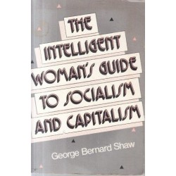 The Intelligent Woman's Guide to Socialism and Capitalism