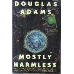 Mostly Harmless (Hitch Hiker's Guide To The Galaxy 5) Hardcover