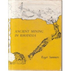 Ancient Mining in Rhodesia and Adjacent Areas (No 3.)